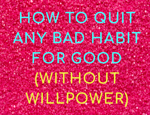 How to quit any bad habit for good (without willpower)