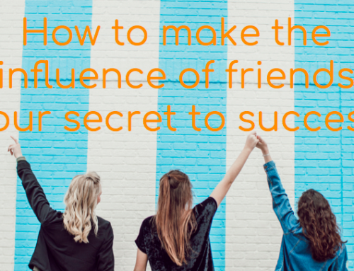 How to make the influence of friends your secret to success