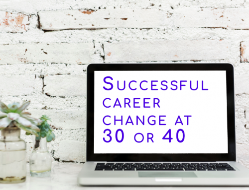 Are you looking for a successful Career Change at 30 or 40?