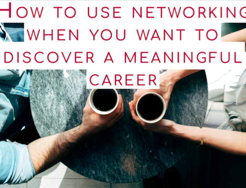 How to use networking to discover a meaningful career